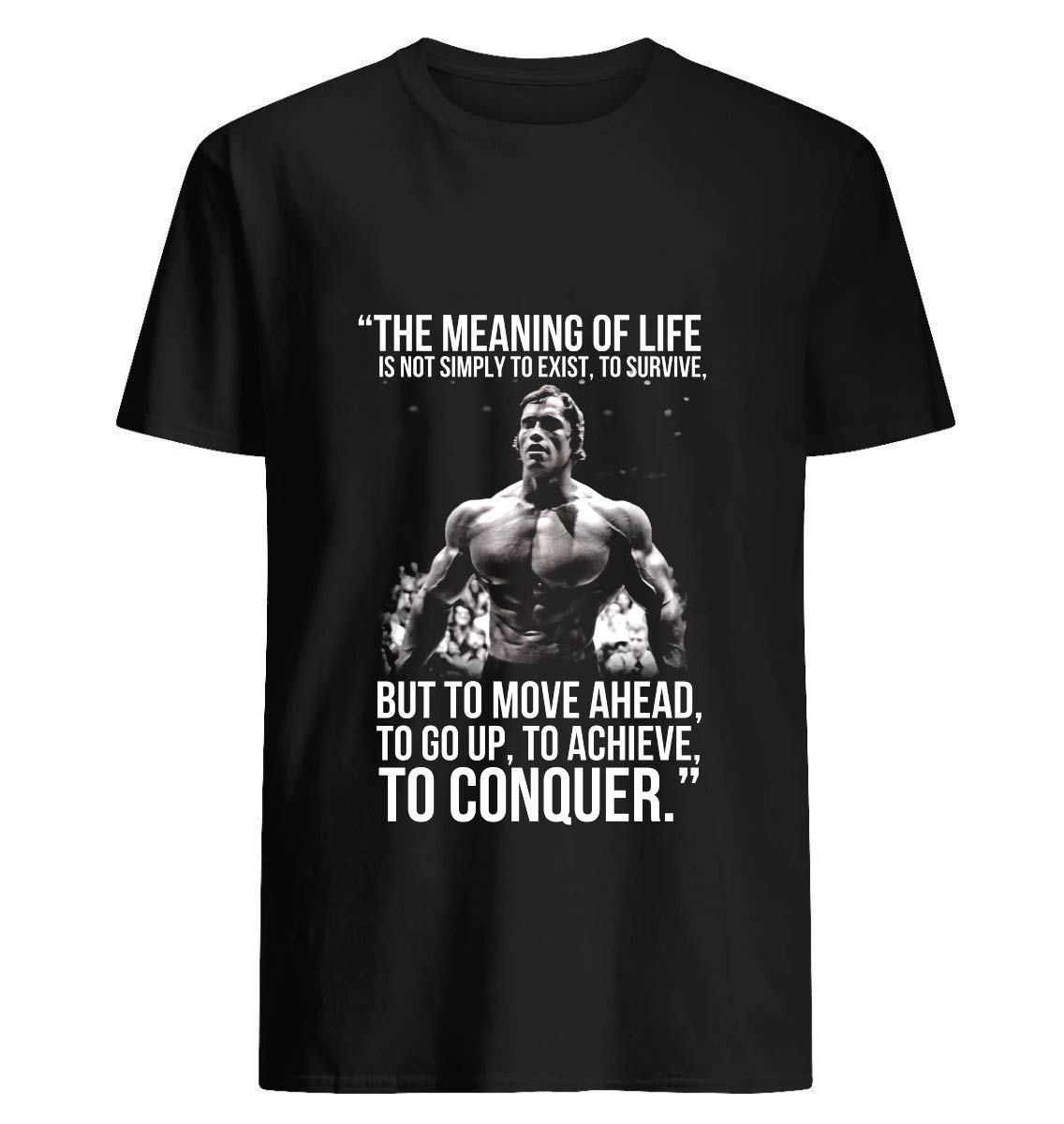 Arnold Schwarzenegger Arnie Conquer Quote 84 T Shirt For Unisex