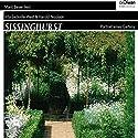 Sissinghurst: Portrait eines Gartens Hörbuch von Vita Sackville-West, Harold Nicolson Gesprochen von: Marit Beyer