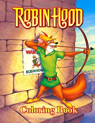 Robin Hood Coloring Book: Coloring Book for Kids and Adults, Activity Book, Great Starter Book for Children (Coloring Book for Adults Relaxation and for Kids Ages 4-12)