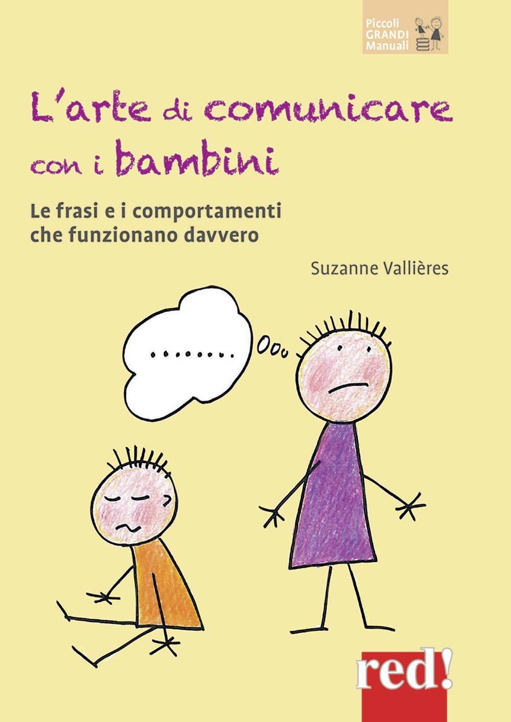 L Arte Di Comunicare Con I Bambini Le Frasi E I Comportamenti Che