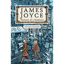James Joyce: Portrait of a Dubliner?A Graphic Biography