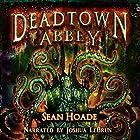 Deadtown Abbey Hörbuch von Sean Hoade Gesprochen von: Josh LeBrun