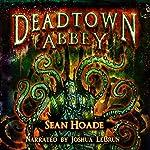 Deadtown Abbey | Sean Hoade