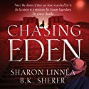 Chasing Eden: Eden Thrillers Audiobook by B.K. Sherer, Sharon Linnea Narrated by Kristina Fuller Yuen