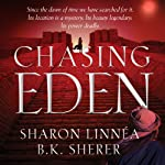 Chasing Eden: Eden Thrillers | B.K. Sherer,Sharon Linnea
