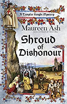 Shroud of Dishonour (Templar Knight Mystery) by [Ash, Maureen]