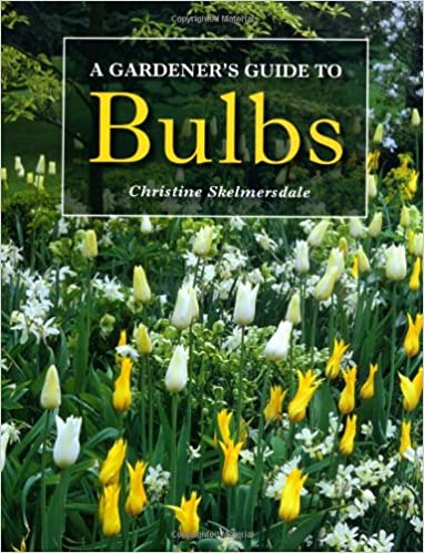 A Gardeners Guide to Bulbs Amazoncouk Christine Skelmersdale