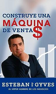 CONSTRUYE UNA MÁQUINA DE VENTAS (Spanish Edition)