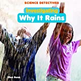 Investigating Why It Rains, Ellen René, 1404244832