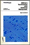Military Technology and Defense Manpower, Martin Binkin, 0815709773