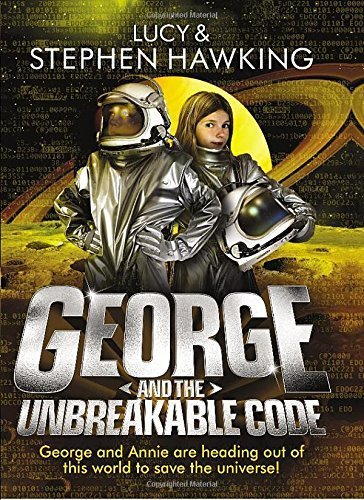 George and the Unbreakable Code (George's Secret Key to the Universe) Paperback – June 5, 2014
