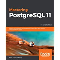 Mastering PostgreSQL 11, Second Edition