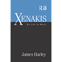 Xenakis: His Life in Music