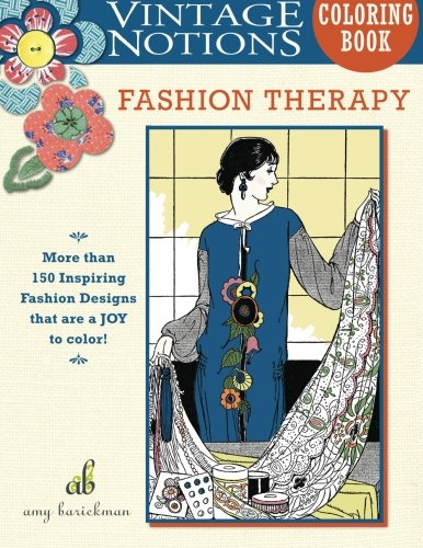 Vintage Notions Coloring Book: Fashion Therapy by Amy Barickman, LLC.