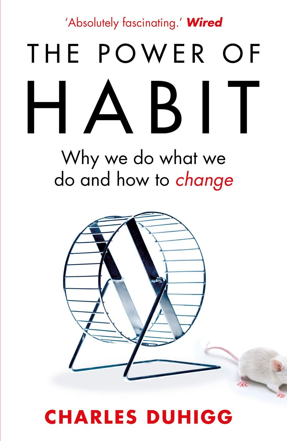 """The Power of Habit: Why We Do What We Do, and How to Change"" by Charles Duhigg"