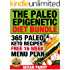 The PALEO Epigenetic Diet Bundle ( TWO BOOKS...Over 580 Pages of Paleo Info, Your Epigenetic Solutions and MUCH MORE): 365 PALEO KETO Recipes (Paleo,Paleo for Beginners,Paleo Weight Loss)