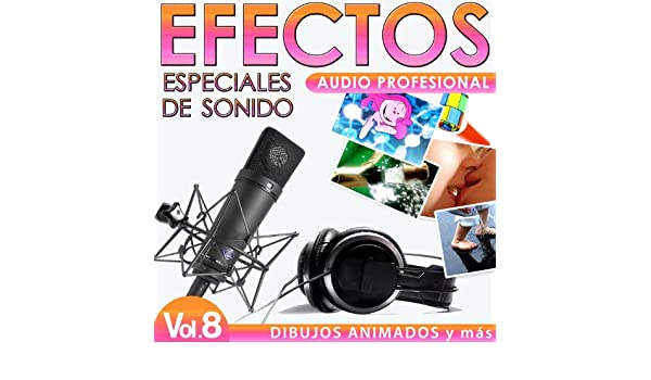 Dibujos Animados y Más. Efectos Especiales de Sonidos. Audio Profesional Vol. 8 by Sounds Effects Wav Files Studio on Amazon Music - Amazon.com