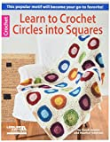 LEISURE ARTS LA-6082 Learn to Crochet Circles Into Squares Book