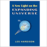 A New Light on the Exanding Universe (English Edition)