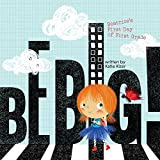 img - for Be Big: Beatrice's First Day of First Grade book / textbook / text book