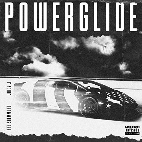 Powerglide [feat. Juicy J] [Ex...