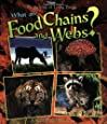 What Are Food Chains and Webs? (Science of Living Things (Paperback))