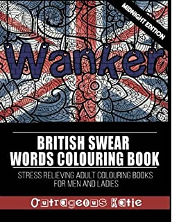 British Swear Words Colouring Book Midnight Edition Stress Relieving Adult Books For Men