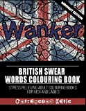 British Swear Words Colouring Book: Midnight Edition:  Stress Relieving Adult Colouring Books for Men and Ladies