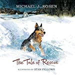 The Tale of Rescue | Michael J. Rosen