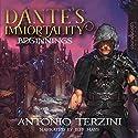Dante's Immortality: Beginnings Hörbuch von Antonio Terzini Gesprochen von: Jeff Hays