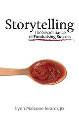 Storytelling: The Secret Sauce of Fundraising Success Paperback