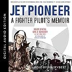 Jet Pioneer: A Fighter Pilot's Memoir | Stan Corvin Jr.,Carl Schneider
