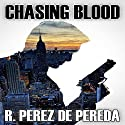 Chasing Blood Audiobook by Ramiro Perez de Pereda Narrated by Douglas James