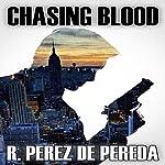 Chasing Blood | Ramiro Perez de Pereda