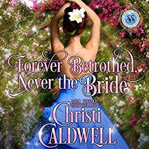 Forever Betrothed, Never the Bride Audiobook