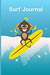 Go Bananas Monkey Juggling Surf Journal: Funny quote with a juggling monkey on a surfboard surfer notebook to log all your epic ocean sessions and ... equipment essentials such as wax and fins. Paperback