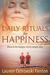 Daily Rituals for Happiness: How to Be Happy, Every Single Day (Daily Rituals for Life) Paperback
