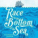 Race to the Bottom of the Sea | Lindsay Eagar