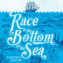 Race to the Bottom of the Sea Audiobook by Lindsay Eagar Narrated by Sarah Coomes