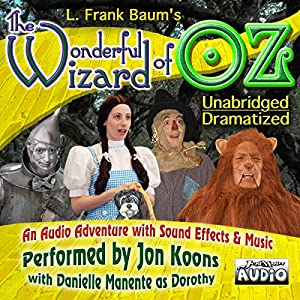 The Wonderful Wizard of OZ - Unabridged and Dramatized - Legacy Edition Radio/TV Program