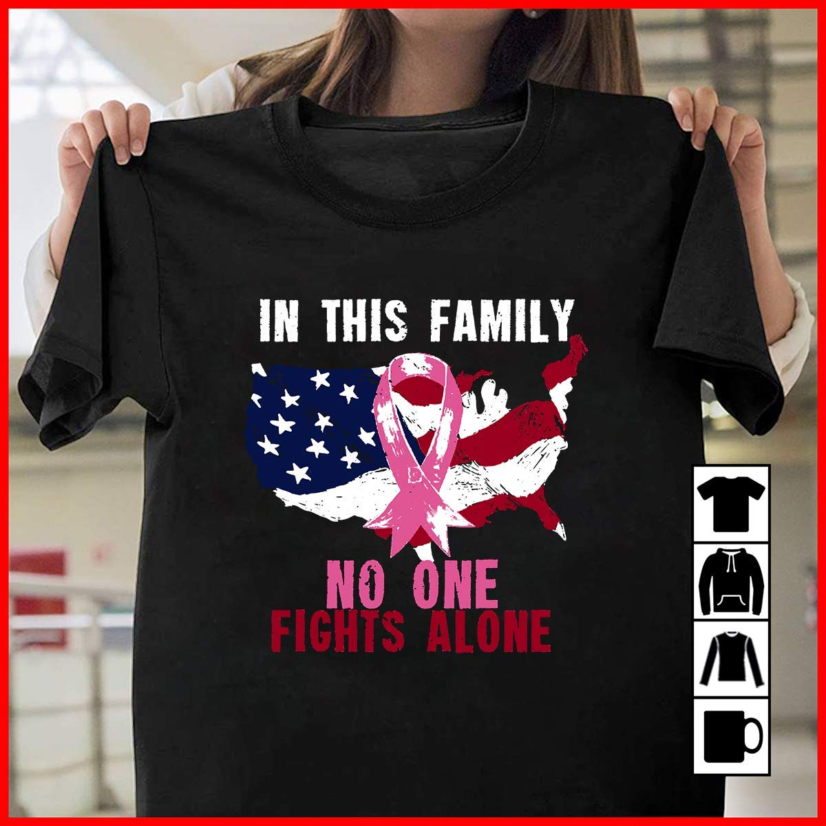 In This Family No One Fight Alone T Shirt 8237