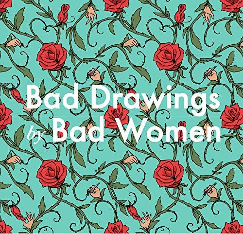 Bad Drawings By Bad Women