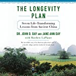 The Longevity Plan: Seven Life-Transforming Lessons from Ancient China | Dr. John Day,Jane Ann Day,Matthew LaPlante