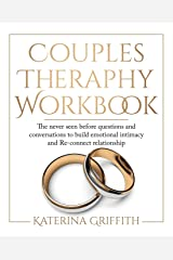 Couples Therapy Workbook: The Never Seen Before Questions and Conversations to build Emotional Intimacy and Re-connect Relationship Paperback