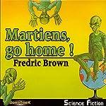 Martiens, go home ! | Fredric Brown