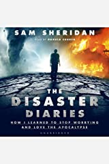 The Disaster Diaries: How I Learned to Stop Worrying and Love the Apocalypse Audible Audiobook