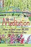 Sæ-sii Meditation: How to Find Your Bliss in 15