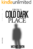 From A Cold Dark Place: Short Stories & Essays