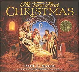 The First Christmas.The Very First Christmas Paul L Maier Francisco Ordaz