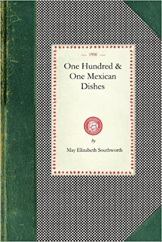 One Hundred and One Mexican Dishes (Cooking in America) Paperback – December 15, 2007